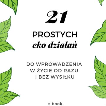 21 prostych eko działań – bezpłatny e-book do pobrania